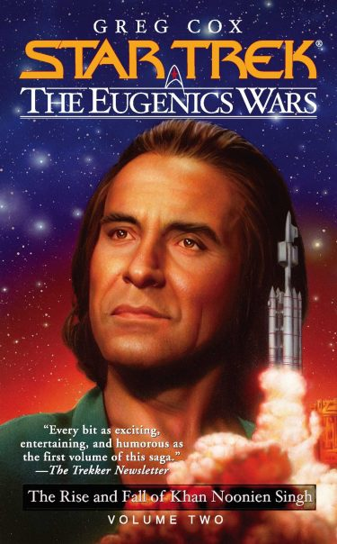 The Eugenics Wars #2: The Rise and Fall of Khan Noonien Singh