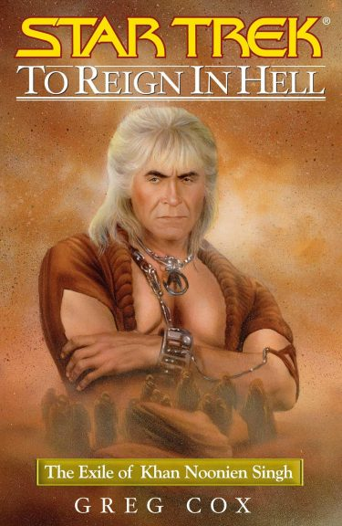 The Eugenics Wars #3: To Reign in Hell: The Exile of Khan Noonien Singh
