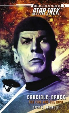 Crucible #2: Spock: The Fire and the Rose