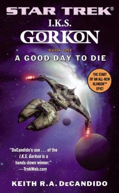 I.K.S. Gorkon #1: A Good Day to Die