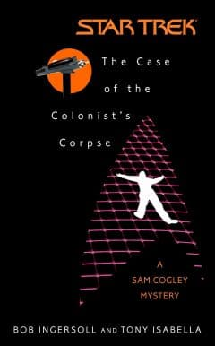 Star Trek: The Original Series: The Case of the Colonist's Corpse