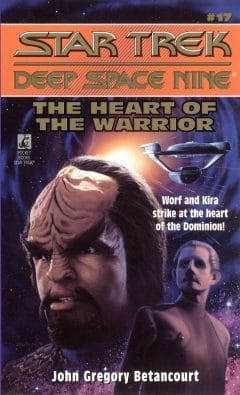 Star Trek: Deep Space Nine #17: The Heart of the Warrior